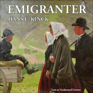 Emigranter (lydbok) av Hans E. Kinck