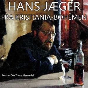 Fra Kristiania-bohêmen (lydbok) av Hans Jæger