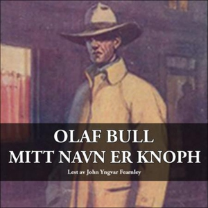 Mitt navn er Knoph (lydbok) av Olaf Bull