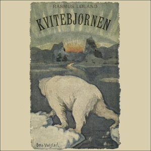 Kvitebjørnen (lydbok) av Rasmus Løland