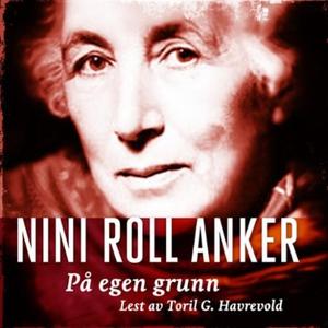 På egen grunn (lydbok) av Nini Roll Anker