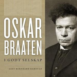 I godt selskap (lydbok) av Oskar Braaten