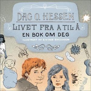 Livet fra A til Å (lydbok) av Dag O. Hessen