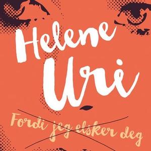 Fordi jeg elsker deg (lydbok) av Helene Uri