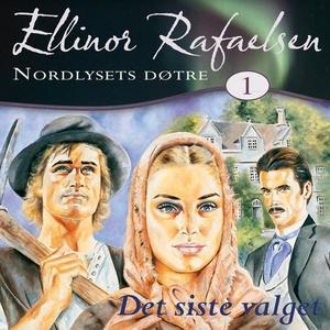 Det siste valget (lydbok) av Ellinor Rafaelse