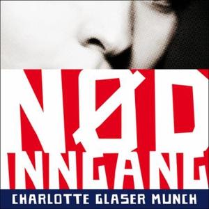 Nødinngang (lydbok) av Charlotte Glaser Munch