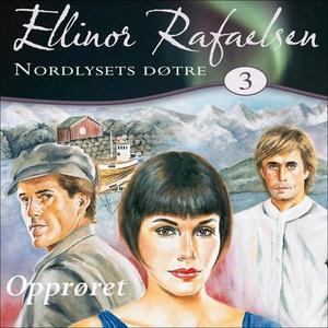 Opprøret (lydbok) av Ellinor Rafaelsen