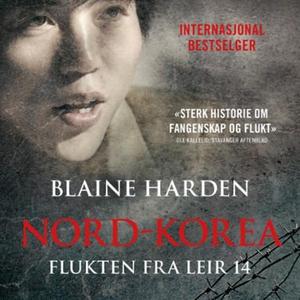 Flukten fra leir 14 (lydbok) av Blaine Harden
