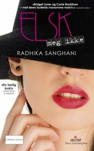 Elsk meg ikke (ebok) av Radhika Sanghani