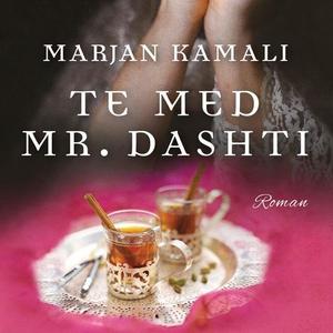 Te med Mr. Dashti (lydbok) av Marjan Kamali