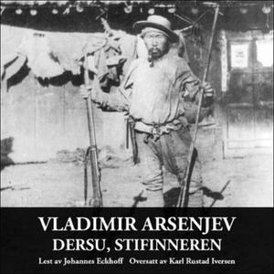 Dersu, stifinneren (lydbok) av Vladimir Klavd