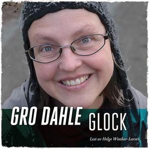 Glock (lydbok) av Gro Dahle