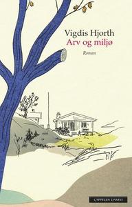 Arv og miljø (ebok) av Vigdis Hjorth