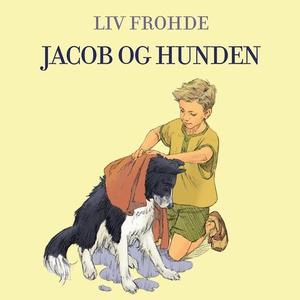 Jacob og hunden (lydbok) av Liv Frohde