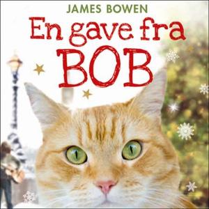 En gave fra Bob (lydbok) av James Bowen