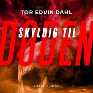 Skyldig til døden (lydbok) av Tor Edvin Dahl