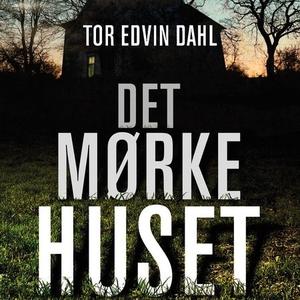 Det mørke huset (lydbok) av Tor Edvin Dahl