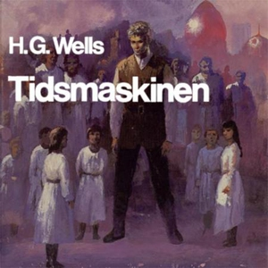 Tidsmaskinen (lydbok) av H.G. Wells