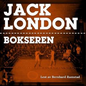 Bokseren (lydbok) av Jack London