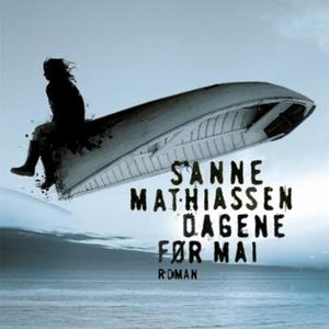 Dagene før mai (lydbok) av Sanne Mathiassen