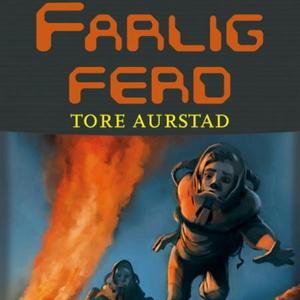 Farlig ferd (lydbok) av Tore Aurstad