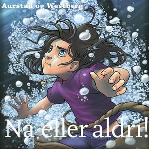 Nå eller aldri! (lydbok) av Tore Aurstad, Car