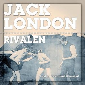 Rivalen (lydbok) av Jack London