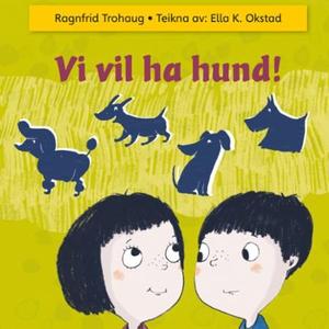 Vi vil ha hund! (lydbok) av Ragnfrid Trohaug