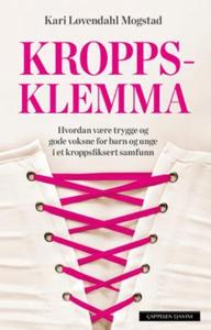 Kroppsklemma (ebok) av Kari Løvendahl Mogstad