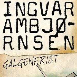 Galgenfrist (lydbok) av Ingvar Ambjørnsen