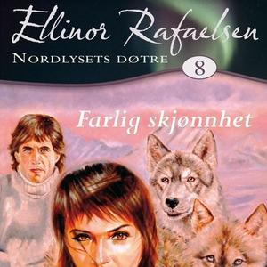 Farlig skjønnhet (lydbok) av Ellinor Rafaelse