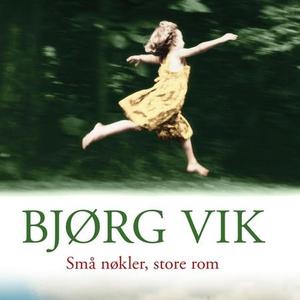 Små nøkler store rom (lydbok) av Bjørg Vik