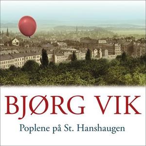 Poplene på St. Hanshaugen (lydbok) av Bjørg V