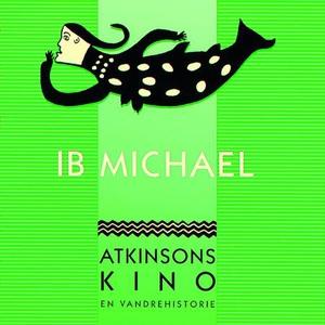 Atkinsons kino (lydbok) av Ib Michael