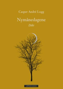 Nymånedagene (ebok) av Casper André Lugg