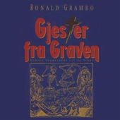 Gjester fra graven - norske spøkelsers liv og virke