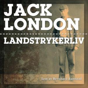 Landstrykerliv (lydbok) av Jack London