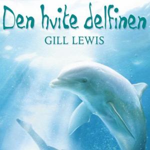 Den hvite delfinen (lydbok) av Gill Lewis