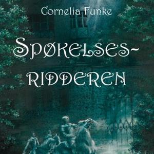 Spøkelsesridderen (lydbok) av Cornelia Funke