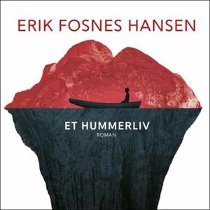 Et hummerliv (lydbok) av Erik Fosnes Hansen