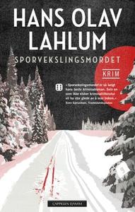 Sporvekslingsmordet (ebok) av Hans Olav Lahlu