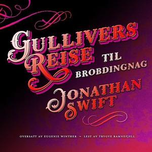 Gullivers reise til Brobdingnag (lydbok) av J