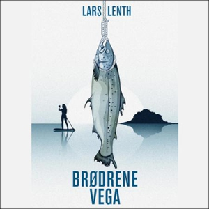 Brødrene Vega (lydbok) av Lars Lenth