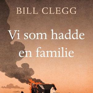Vi som hadde en familie (lydbok) av Bill Cleg