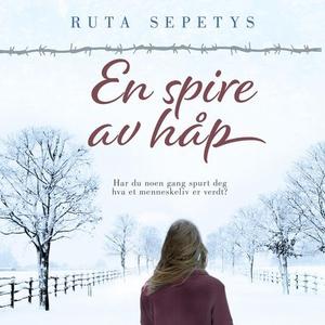 En spire av håp (lydbok) av Ruta Sepetys