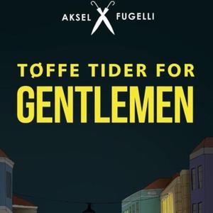Tøffe tider for gentlemen (lydbok) av Aksel F