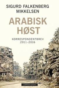 Arabisk høst (ebok) av Sigurd Falkenberg Mikk