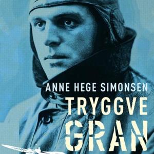 Tryggve Gran (lydbok) av Anne Hege Simonsen