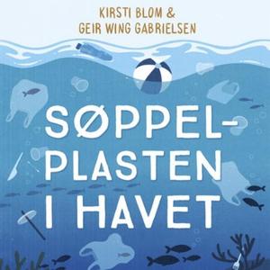 Søppelplasten i havet (lydbok) av Kirsti Blom