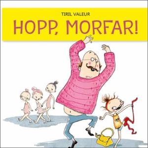 Hopp, morfar! (lydbok) av Tiril Valeur